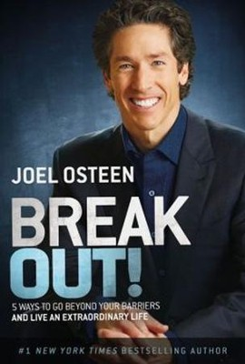 Break Out! 5 Keys to Go Beyond Your Barriers and Live an Extraordinary Life, Large Print   -     By: Joel Osteen