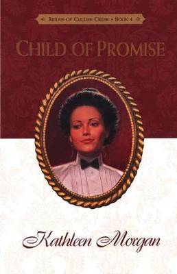 Child Of Promise, Brides Of Culdee Creek Series #4   -     By: Kathleen Morgan