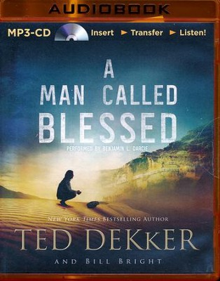 #2: A Man Called Blessed - unabridged audiobook on MP3-CD  -     Narrated By: Benjamine L. Darcie     By: Ted Dekker, Bill Bright