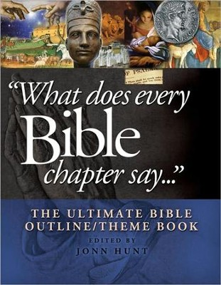 What Does Every Bible Chapter Say    -     By: John Hunt