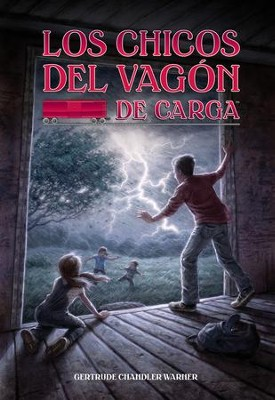 Los Chicos del Vagón de Carga  (The Boxcar Children)  -     By: Gertrude Chandler Warner