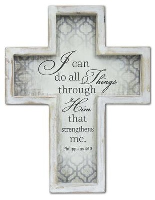 I Can Do All Things Through Him Wall Cross  -