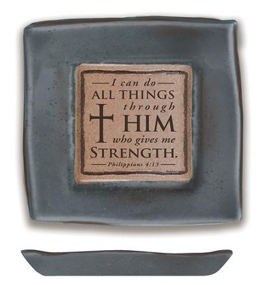 I Can Do All Things Through Him Pottery Tray  -