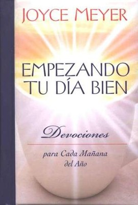 Empezando Tu D&#237a Bien  (Starting Your Day Right)  -     By: Joyce Meyer