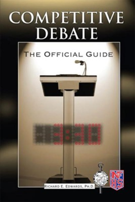 Competitive Debate: The Official Guide  -     By: Richard E. Edwards Ph.D.