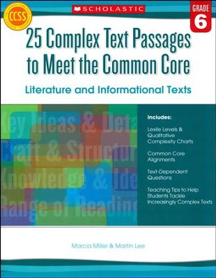 25 Complex Text Passages to Meet the Common Core: Literature and Informational Texts: Grade 6  -     By: Martin Lee, Marcia Miller