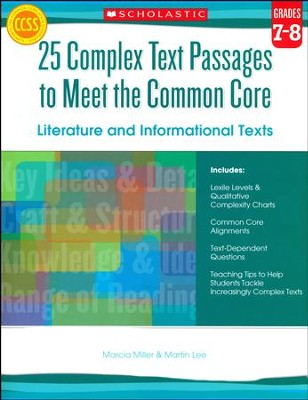 25 Complex Text Passages to Meet the Common Core: Literature and Informational Texts: Grade 7-8  -     By: Martin Lee, Marcia Miller