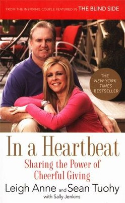In a Heartbeat: Sharing the Power of Cheerful Giving  -     By: Leigh Anne Tuohy, Sean Tuohy, Sally Jenkins