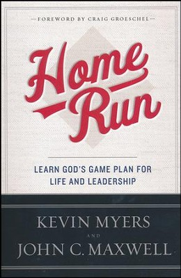 Home Run: Learn God's Game Plan for Life and Leadership   -     By: Kevin Myers, John C. Maxwell