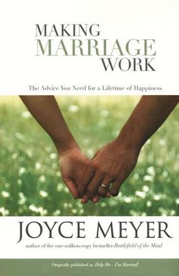 Making Marriage Work   -     By: Joyce Meyer