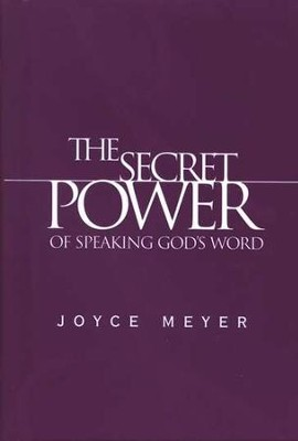 The Secret Power of Speaking God's Word   -     By: Joyce Meyer