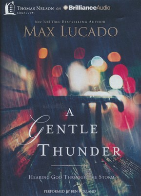 A Gentle Thunder: Hearing God Through the Storm - unabridged audiobook on MP3-CD  -     By: Max Lucado