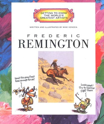 Getting to Know the World's Greatest Artists: Frederic Remington   -