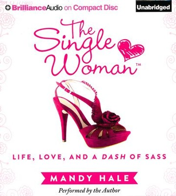 The Single Woman: Life, Love, and a Dash of Sass - unabridged audiobook on CD  -     By: Mandy Hale