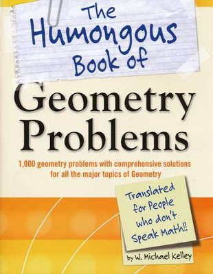 The Humongous Book of Geometry Problems  -     By: Michael W. Kelley