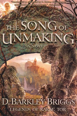 #3: The Song of Unmaking  -     By: D. Barkley Briggs
