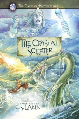 The Crystal Scepter, Gates of Heaven Series #5   -     By: C.S. Lakin