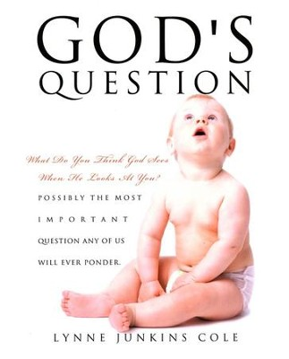 God's Question  -     By: Lynne Junkins Cole