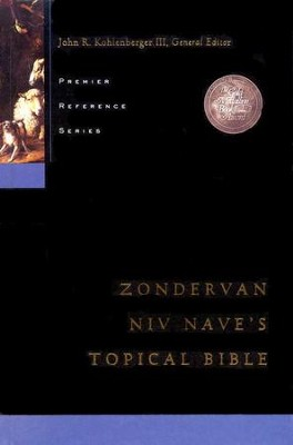 NIV Nave's Topical Bible   -     Edited By: John R. Kohlenberger III