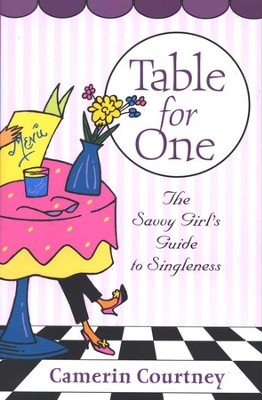 Table for One: The Savvy Girl's Guide to Singleness  -     By: Camerin Courtney