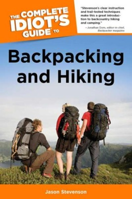 The Complete Idiot's Guide to Backpacking and Hiking  -     By: Jason Stevenson