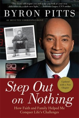 Step Out on Nothing: How Faith and Family Helped Me Conquer Life's Challenges  -     By: Byron Pitts