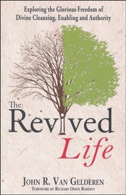 The Revived Life  -     By: John R. Van Gelderen