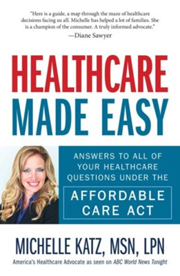 Healthcare Made Easy  -     By: Michelle Katz