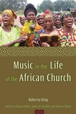 Music in the Life of the African Church  -     By: Roberta King