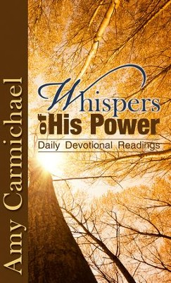 Whispers of His Power  -     By: Amy Carmichael