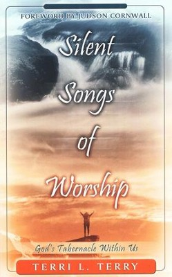 Silent Songs of Worship: God's Tabernacle Within Us   -     By: Terri Terry