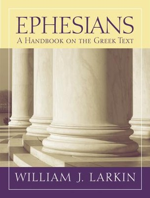 Ephesians: A Handbook on the Greek Text   -     By: William J. Larkin