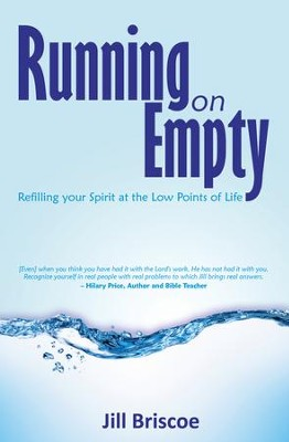 Running on Empty: Refilling Your Spirit at the Low Points of Life  -     By: Jill Briscoe