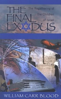 Final Exodus The Regathering of the Children of Israel   -     By: William Carr Blood