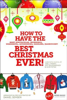 How to Have the Best Christmas Ever! Choral Book   -     By: Joel Lindsey, Jeff Bumgardner, Heidi Petak
