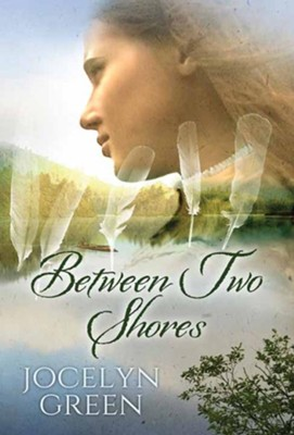 Between Two Shores, Large-Print Edition  -     By: Jocelyn Green