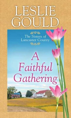 A Faithful Gathering, Large-Print Edition  -     By: Leslie Gould