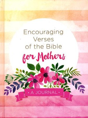 Encouraging Verses of the Bible for Mothers: A Journal   -