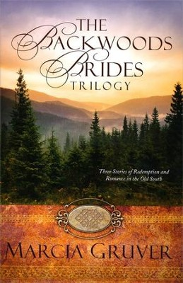 The Backwoods Brides Trilogy   -     By: Marcia Gruver