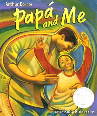 Papa and Me   -     By: Arthur Dorros     Illustrated By: Rudy Guiterrez