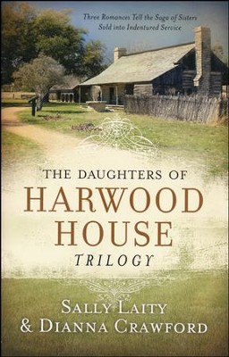 The Daughters of Harwood House Trilogy   -     By: Sally Laity, Dianna Crawford