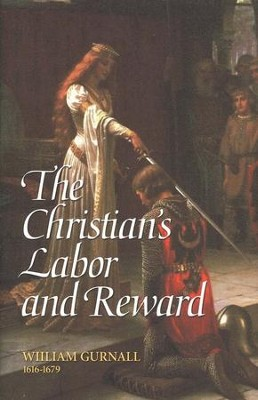 The Christian's Labor and Reward   -     By: William Gurnall