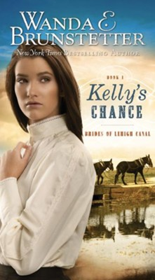 Kelly's Chance  -     By: Wanda E. Brunstetter