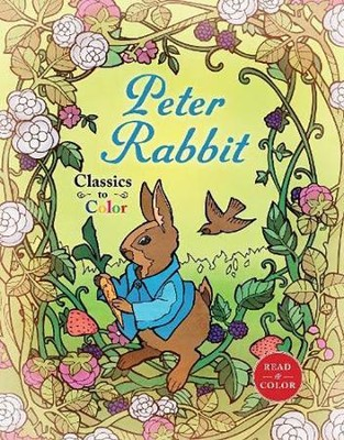 Classics to Color: The Tale of Peter Rabbit  -     By: Beatrix Potter