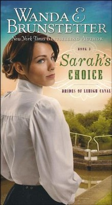 Sarah's Choice  -     By: Wanda E. Brunstetter