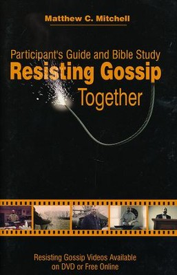 Resisting Gossip Together  -     By: Matthew C. Mitchell