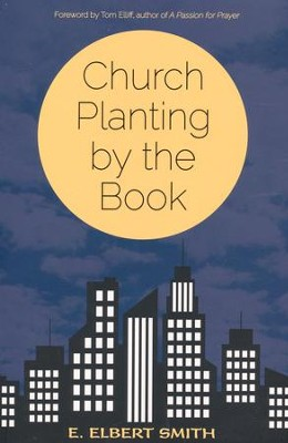 Church Planting by the Book   -     By: E. Elbert Smith