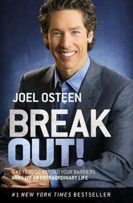 Break Out!  -     By: Joel Osteen