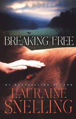 Breaking Free  -     By: Lauraine Snelling