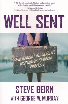 Well Sent: Reimagining the Church's Missionary-Sending Process  -     By: Steve Beirn